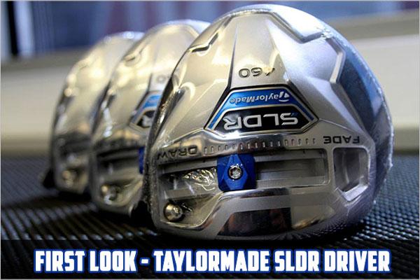 【球具新闻】Taylormade推出原型一号木SLDR 给职业选手尝试